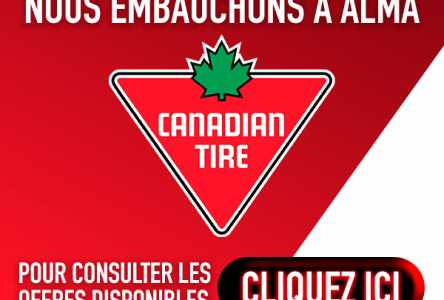 Nous embauchons au Canadian Tire d'Alma
