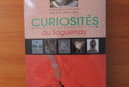 Livre Curiosités du Saguenay : pour découvrir le Saguenay autrement