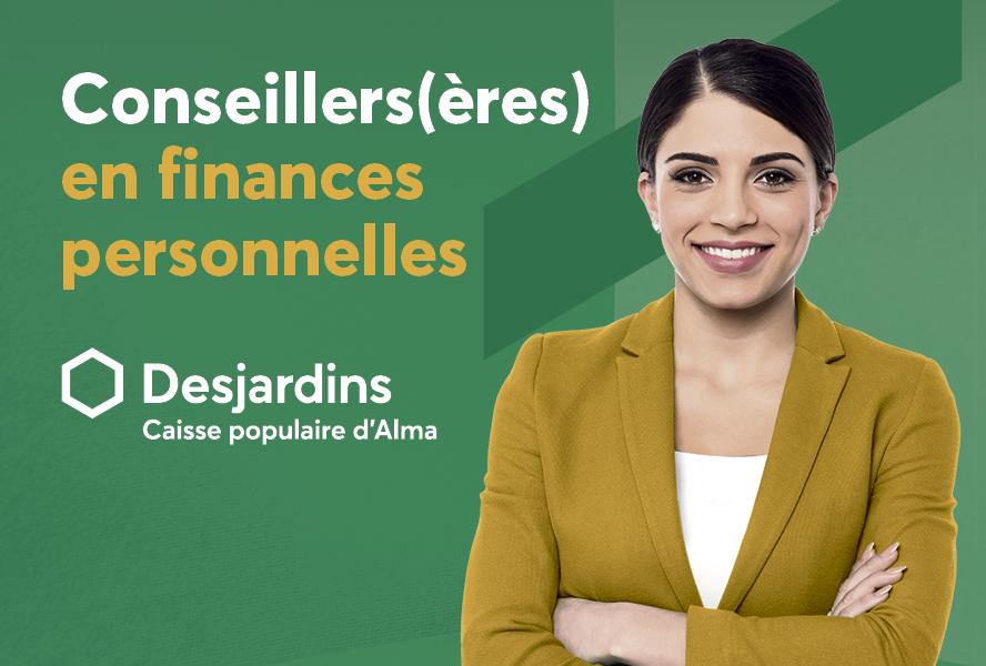 La Caisse populaire Desjardins d'Alma est à la recherche de :  Conseillers(ères) en finances personnelles